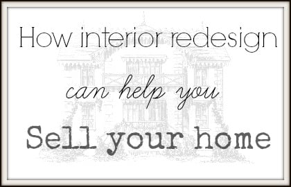 How interior redesign can help you sell your home!