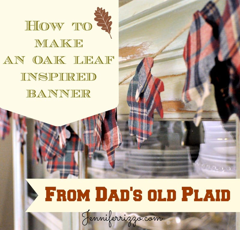 How to Make an Oak Leaf Banner from Dad's Old Plaid Shirt….