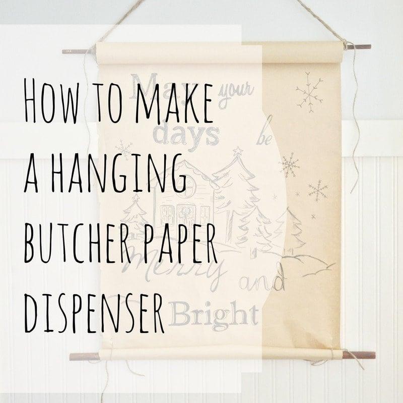 How to make a hanging butcher paper roll dispenser with a hand how to make a hanging butcher paper roll dispenser with a hand lettered christmas greeting jennifer rizzo jeuxipadfo Choice Image