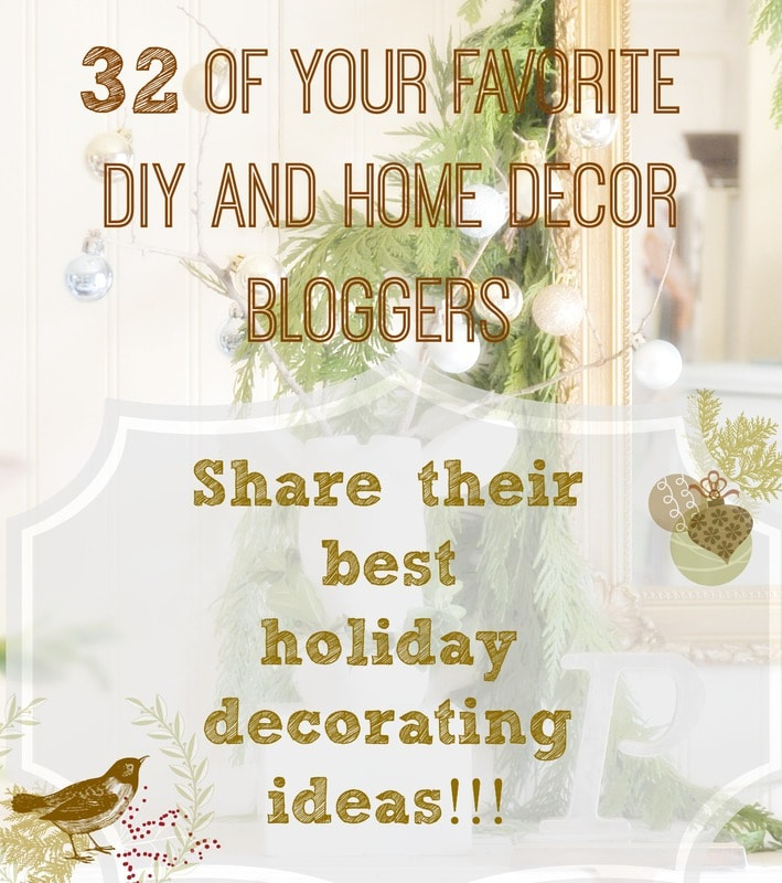 When 32 of your favorite home decor and DIY bloggers share their Christmas and holiday home decorating!!!!….