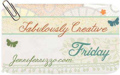 Fabulousy Creative Friday…