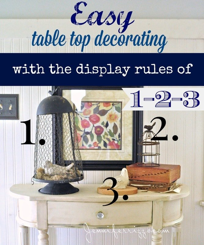 Easy table top decorating with the display rules of 1-2-3 .