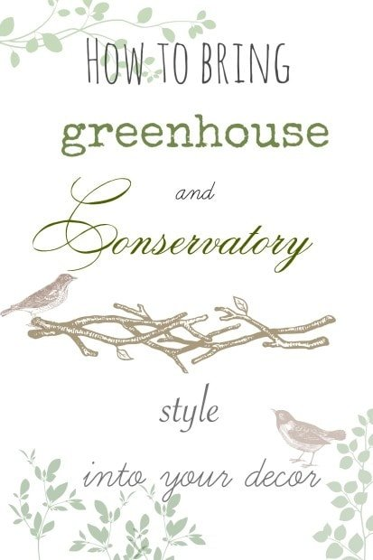 How to bring greenhouse and conservatory style into your decor