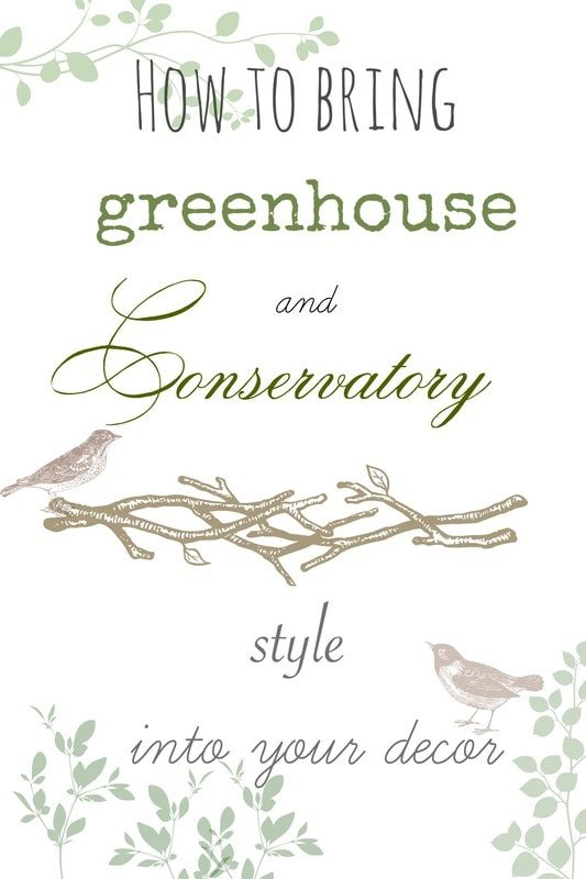Greenhouse and Conservatory Style Decor