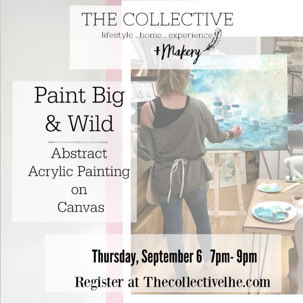 Paint Big and Wild with Jennifer Rizzo at The Collective lhe + Makery