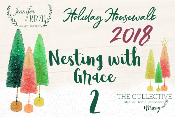 Nesting with Grace Jennifer Rizzo Holiday Housewalk 2018