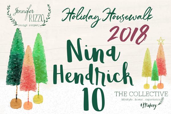 Nina Hendrick Holiday Housewalk 2018