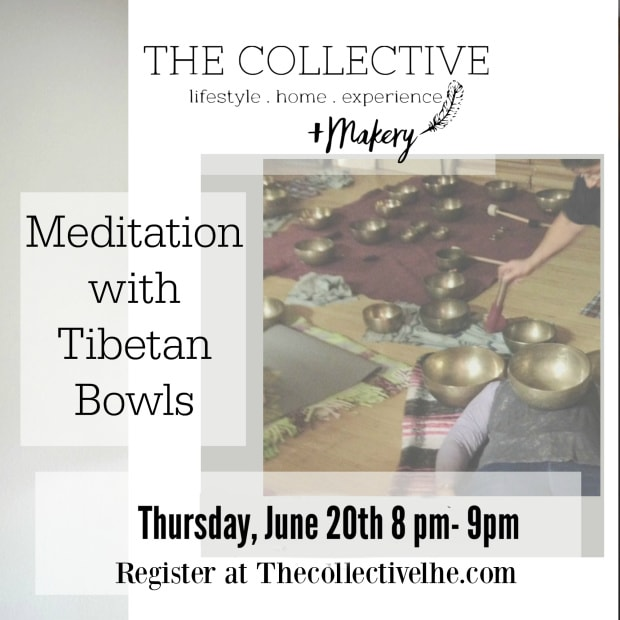 Meditation with Tibetan Bowls at The Collective +Makery