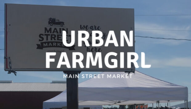 Urban Farmgirls Main Street Market