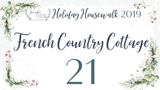 French Country Cottage Jennifer Rizzo 2019 Holiday Housewalk