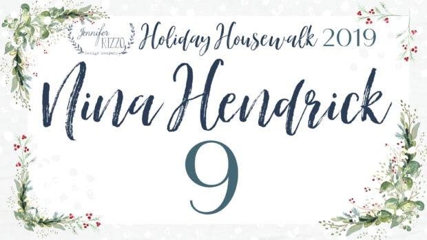 Nina Hendrick's Jennifer Rizzo Holiday Housewalk 2019