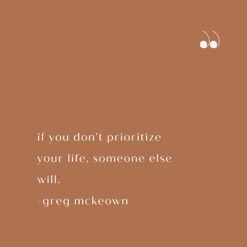 Greg McKeown prioritize your life quote