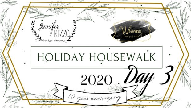 Jennifer RIzzo's Holiday Housewalk Day 3