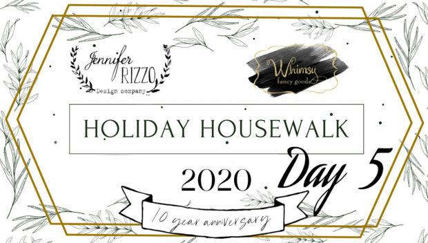 Day 5 Jennifer Rizzo's holiday housewalk