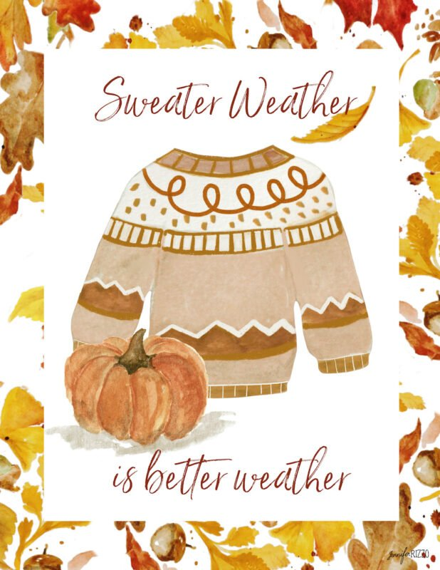 sweater weather is better weather free printable